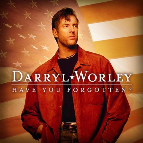 Darryl Worley, Have You Forgotten?, Piano, Vocal & Guitar (Right-Hand Melody)