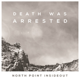 Download North Point InsideOut Death Was Arrested sheet music and printable PDF music notes