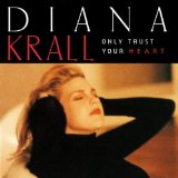 Download Diana Krall Only Trust Your Heart sheet music and printable PDF music notes