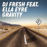 Download DJ Fresh 'Gravity (featuring Ella Eyre)' printable sheet music notes, Pop chords, tabs PDF and learn this Piano, Vocal & Guitar (Right-Hand Melody) song in minutes