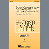 Download Cristi Cary Miller 'Down Calypso Way' printable sheet music notes, Calypso chords, tabs PDF and learn this 2-Part Choir song in minutes