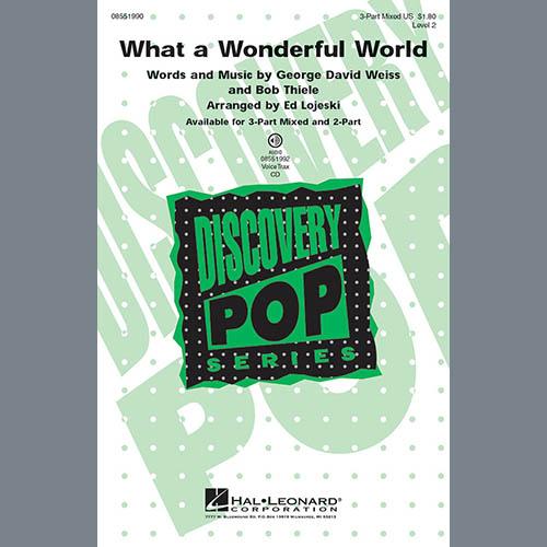 Ed Lojeski, What A Wonderful World, 2-Part Choir