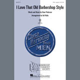 Download Einar Pedersen I Love That Old Barbershop Style (arr. Val Hicks) sheet music and printable PDF music notes