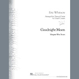 Download Eric Whitacre Goodnight Moon (arr. Gerard Cousins) sheet music and printable PDF music notes