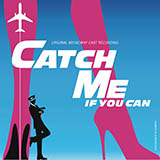 Download Kerry Butler 'Fly, Fly Away (from Catch Me If You Can Musical)' printable sheet music notes, Broadway chords, tabs PDF and learn this Vocal Pro + Piano/Guitar song in minutes