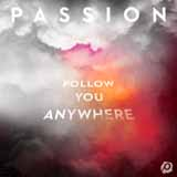 Download Passion 'Follow You Anywhere' printable sheet music notes, Christian chords, tabs PDF and learn this Piano, Vocal & Guitar (Right-Hand Melody) song in minutes
