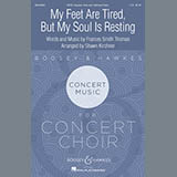 Download Frances Smith Thomas My Feet Are Tired, But My Soul Is Resting (arr. Shawn Kirchner) sheet music and printable PDF music notes