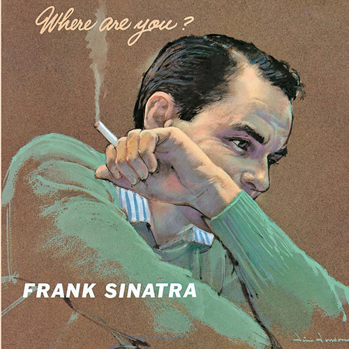 Frank Sinatra, Don't Worry 'Bout Me, Piano, Vocal & Guitar (Right-Hand Melody)