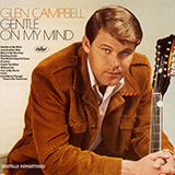 Download Glen Campbell 'Gentle On My Mind' printable sheet music notes, Country chords, tabs PDF and learn this Super Easy Piano song in minutes
