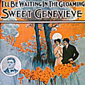George Cooper, Sweet Genevieve, Piano, Vocal & Guitar (Right-Hand Melody)