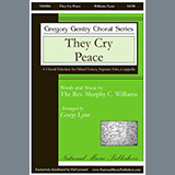 Download George Lynn They Cry Peace sheet music and printable PDF music notes