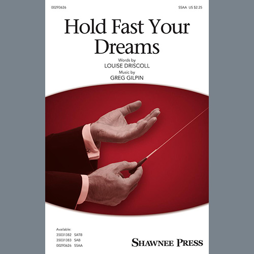 Louise Driscoll and Greg Gilpin, Hold Fast Your Dreams!, SATB