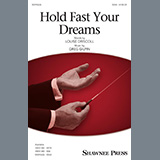 Download Louise Driscoll and Greg Gilpin 'Hold Fast Your Dreams!' printable sheet music notes, Concert chords, tabs PDF and learn this SAB song in minutes