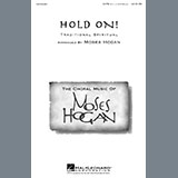 Download African-American Spiritual 'Hold On (arr. Moses Hogan)' printable sheet music notes, Spiritual chords, tabs PDF and learn this SATB Choir song in minutes
