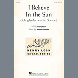 Download Thomas Juneau 'I Believe In The Sun (Ich Glaube An Die Sonne)' printable sheet music notes, Festival chords, tabs PDF and learn this 2-Part Choir song in minutes