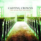 Download Casting Crowns 'I Know You're There' printable sheet music notes, Sacred chords, tabs PDF and learn this Piano, Vocal & Guitar (Right-Hand Melody) song in minutes