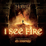 Download Ed Sheeran 'I See Fire (from The Hobbit)' printable sheet music notes, Pop chords, tabs PDF and learn this Super Easy Piano song in minutes