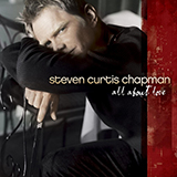 Download Steven Curtis Chapman I Will Be Here sheet music and printable PDF music notes