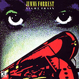 Download Jimmy Forrest Night Train sheet music and printable PDF music notes