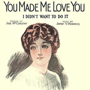 Joe McCarthy, You Made Me Love You (I Didn't Want To Do It), Real Book - Melody & Chords - C Instruments