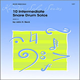 Download John H. Beck '10 Intermediate Snare Drum Solos' printable sheet music notes, Unclassified chords, tabs PDF and learn this Percussion song in minutes