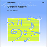 Download John H. Beck 'Colonial Capers' printable sheet music notes, Classical chords, tabs PDF and learn this Percussion Solo song in minutes