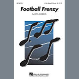 Download John Jacobson 'Football Frenzy' printable sheet music notes, Concert chords, tabs PDF and learn this 4-Part song in minutes
