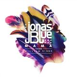 Download Jonas Blue Mama (featuring William Singe) sheet music and printable PDF music notes