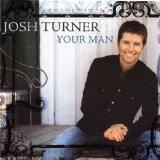 Download Josh Turner Your Man sheet music and printable PDF music notes
