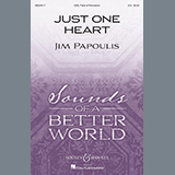 Download Jim Papoulis 'Just One Heart' printable sheet music notes, Concert chords, tabs PDF and learn this SAB Choir song in minutes