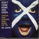 Justin Currie, Don't Come Home Too Soon (Scotland's World Cup '98 Theme), Piano, Vocal & Guitar (Right-Hand Melody)