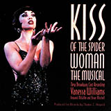 Download Kander & Ebb 'Kiss Of The Spider Woman' printable sheet music notes, Musical/Show chords, tabs PDF and learn this Piano, Vocal & Guitar (Right-Hand Melody) song in minutes