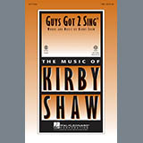 Download Kirby Shaw Guys Got To Sing sheet music and printable PDF music notes