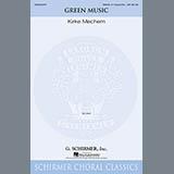 Download Kirke Mechem Green Music sheet music and printable PDF music notes