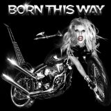 Download Lady Gaga Born This Way sheet music and printable PDF music notes