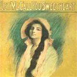 Download Leo Friedman Let Me Call You Sweetheart sheet music and printable PDF music notes