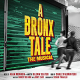 Download Alan Menken 'Look To Your Heart (from A Bronx Tale)' printable sheet music notes, Broadway chords, tabs PDF and learn this Piano & Vocal song in minutes