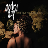 Download Andra Day Make Your Troubles Go Away sheet music and printable PDF music notes