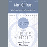 Download Shawn Kirchner 'Man Of Truth' printable sheet music notes, Concert chords, tabs PDF and learn this TBB Choir song in minutes