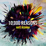 Download Matt Redman 10,000 Reasons (Bless The Lord) sheet music and printable PDF music notes