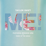 Download Taylor Swift ME! (feat. Brendon Urie of Panic! At The Disco) sheet music and printable PDF music notes