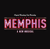 Download David Bryan and Joe DiPietro 'Memphis Lives In Me (from Memphis: A New Musical)' printable sheet music notes, Broadway chords, tabs PDF and learn this Vocal Pro + Piano/Guitar song in minutes