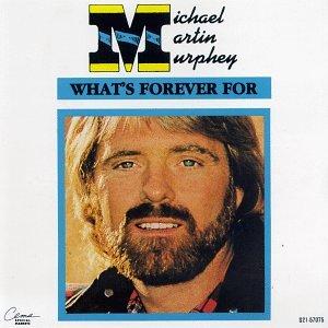 Michael Martin Murphey, What's Forever For, Easy Guitar