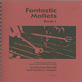 Download Murray Houllif & James Moore 'Fantastic Mallets, Book 1' printable sheet music notes, Unclassified chords, tabs PDF and learn this Instrumental Method song in minutes