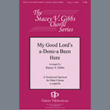 Download Traditional Spiritual 'My Good Lord's Done-a Been Here (arr. Stacey V. Gibbs)' printable sheet music notes, Concert chords, tabs PDF and learn this TTBB Choir song in minutes