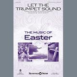 Download Natalie Sleeth Let The Trumpet Sound (arr. John Leavitt) sheet music and printable PDF music notes