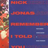 Download Nick Jonas 'Remember I Told You (featuring Anne-Marie)' printable sheet music notes, Pop chords, tabs PDF and learn this Piano, Vocal & Guitar (Right-Hand Melody) song in minutes