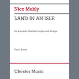 Download Nico Muhly Land In An Isle sheet music and printable PDF music notes