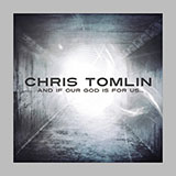Download Chris Tomlin 'Our God' printable sheet music notes, Christian chords, tabs PDF and learn this Super Easy Piano song in minutes