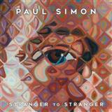 Download Paul Simon 'Stranger To Stranger' printable sheet music notes, Folk chords, tabs PDF and learn this Piano, Vocal & Guitar Tab song in minutes